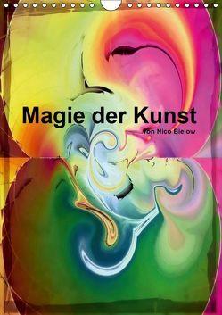 Magie der Kunst von Nico Bielow (Wandkalender 2019 DIN A4 hoch) von Bielow,  Nico