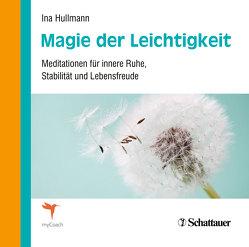 Magie der Leichtigkeit von Hullmann,  Ina