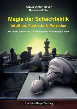 Magie der Schachtaktik von Meyer,  Claus Dieter, Müller,  Karsten