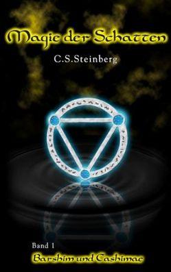 Magie der Schatten – Band 1: Barshim und Cashimae von Steinberg,  C. S.