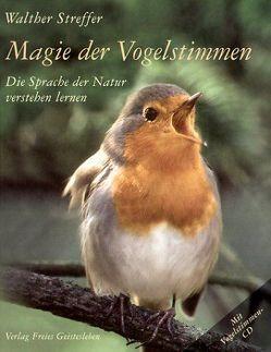 Magie der Vogelstimmen von Streffer,  Walther
