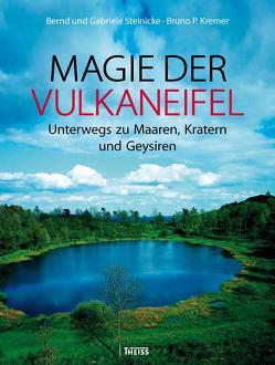 Magie der Vulkaneifel von Kremer,  Bruno P., Nohn-Steinicke,  Gabriele, Steinicke,  Bernd