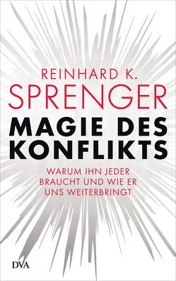 Magie des Konflikts von Sprenger,  Reinhard K.