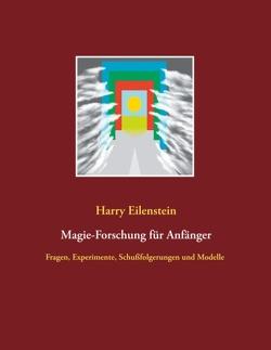 Magie-Forschung für Anfänger von Eilenstein,  Harry