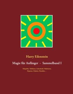 Magie für Anfänger – Sammelband I von Eilenstein,  Harry