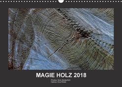 MAGIE HOLZ 2018 (Wandkalender 2018 DIN A3 quer) von Stolterfoht,  Nikolaus