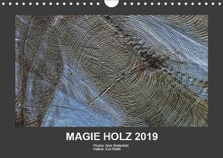 MAGIE HOLZ 2019 (Wandkalender 2019 DIN A4 quer) von Stolterfoht,  Nikolaus