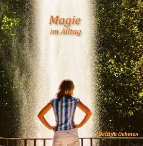 Magie im Alltag von Oehmen,  Bettina