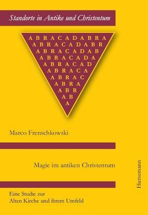 Magie im antiken Christentum von Frenschkowski,  Marco