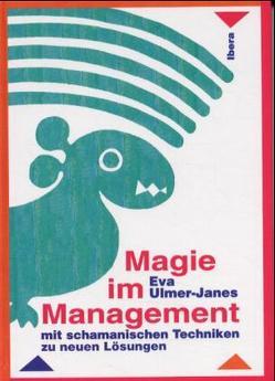 Magie im Management von Ulmer-Janes,  Eva