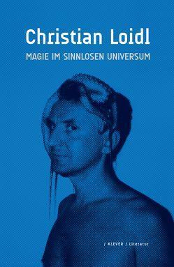 Magie im sinnlosen Universum von Lavric,  Eva, Loidl,  Christian