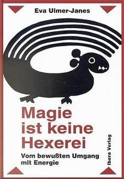 Magie ist keine Hexerei von Ulmer-Janes,  Eva