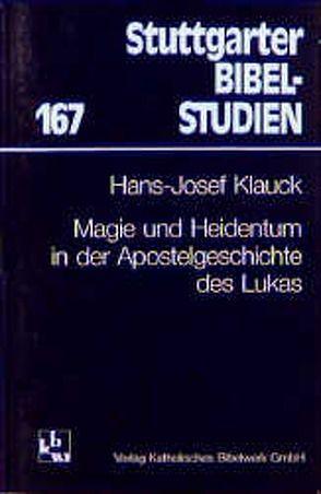Magie und Heidentum in der Apostelgeschichte des Lukas von Klauck,  Hans J