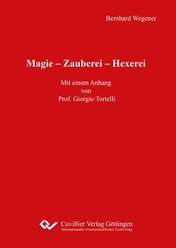 Magie – Zauberei – Hexerei von Wegener,  Bernhard