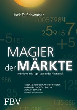 Magier der Märkte von Schwager,  Jack D.