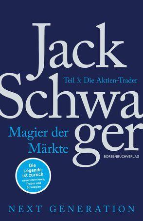 Magier der Märkte: Next Generation Teil 3 von Neumüller,  Egbert, Schwager,  Jack D.