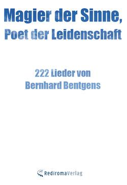 Magier der Sinne, Poet der Leidenschaft von Bentgens,  Bernhard