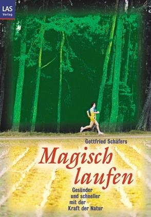 Magisch Laufen von Schäfers,  Gottfried