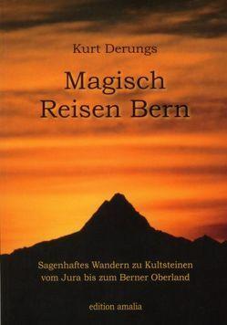 Magisch Reisen Bern von Derungs,  Kurt