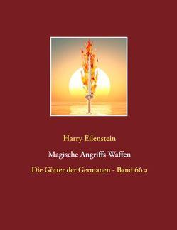 Magische Angriffs-Waffen von Eilenstein,  Harry