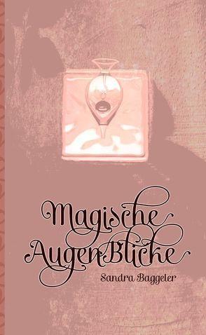 Magische AugenBlicke von Baggeler,  Sandra, Salmen,  Hartmut