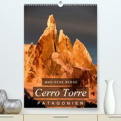 Magische Berge Patagoniens: Cerro Torre (Premium, hochwertiger DIN A2 Wandkalender 2021, Kunstdruck in Hochglanz) von Tschöpe,  Frank