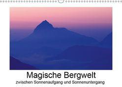 Magische Bergwelt, zwischen Sonnenaufgang und Sonnenuntergang (Wandkalender 2019 DIN A3 quer) von Aigner,  Matthias