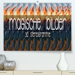 Magische Bilder – 3D Stereogramme (Premium, hochwertiger DIN A2 Wandkalender 2021, Kunstdruck in Hochglanz) von Bleicher,  Renate