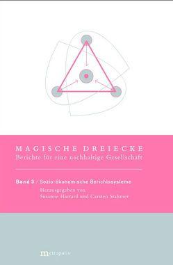 Magische Dreiecke. Berichte für eine nachhaltige Gesellschaft / Sozio-ökonomische Berichtssysteme von Hartard,  Susanne, Hinterberger,  Friedrich, Stahmer,  Carsten