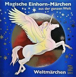 Magische Einhorn-Märchen aus der ganzen Welt von Koch,  Tobias