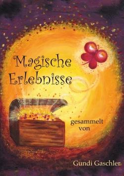 Magische Erlebnisse von Gaschler,  Gundi