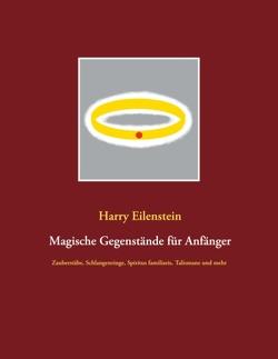 Magische Gegenstände für Anfänger von Eilenstein,  Harry
