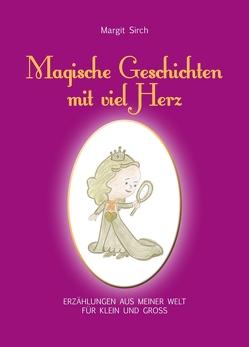 Magische Geschichten mit viel Herz von Sirch,  Margit