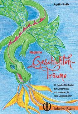 Magische Geschichten-Träume von Schäfer,  Angelika