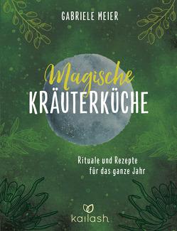 Magische Kräuterküche von Meier,  Gabriele