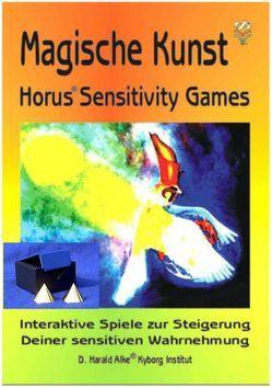 Magische Kunst: Horus Sensitivity Games von Alke,  D. Harald