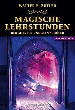 Magische Lehrstunden – Der Meister und sein Schüler von Butler,  Walter E.