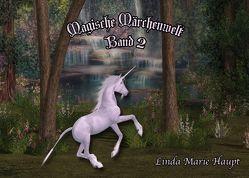 Magische Märchenwelt von Haupt,  Linda Marie
