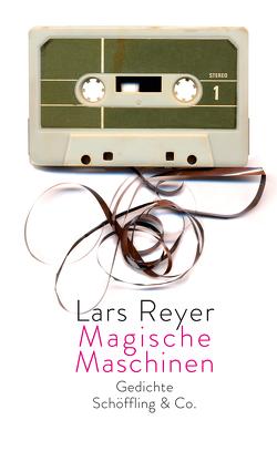 Magische Maschinen von Reyer,  Lars