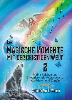 Magische Momente mit der geistigen Welt 2 von Waese,  Simone Merle