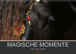 Magische Momente – Pferde Horses Caballos (Wandkalender 2021 DIN A3 quer) von Eckerl Tierfotografie www.petraeckerl.com,  Petra