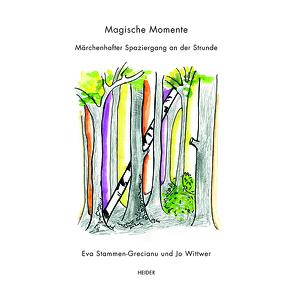 Magische Momente von Stammen-Grecianu,  Eva, Wittwer,  Jo