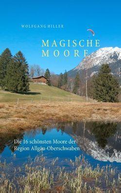 Magische Moore von Hiller,  Wolfgang