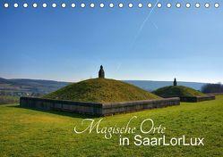 Magische Orte in SaarLorLux (Tischkalender 2018 DIN A5 quer) von Bartruff,  Thomas