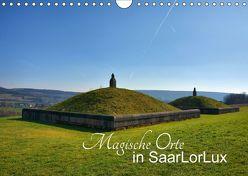 Magische Orte in SaarLorLux (Wandkalender 2018 DIN A4 quer) von Bartruff,  Thomas
