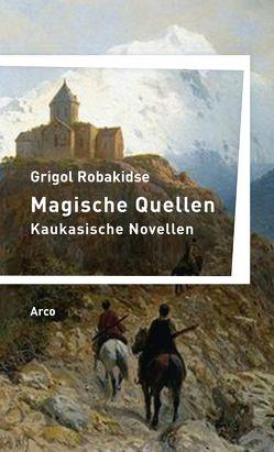 Magische Quellen von Robakidse,  Grigol