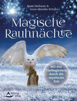 Magische Rauhnächte von Schultz,  Anne-Mareike, Seebauer,  Beate