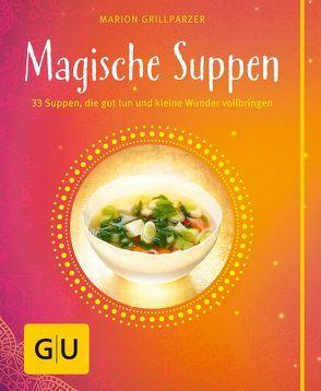 Magische Suppen von Grillparzer,  Marion