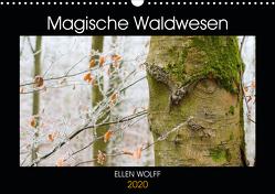 Magische Waldwesen (Wandkalender 2020 DIN A3 quer) von Wolff,  Ellen