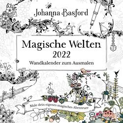 Magische Welten 2022 – Wandkalender zum Ausmalen von Basford,  Johanna